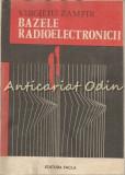 Cumpara ieftin Bazele Radioelectronicii - Virgiliu Zamfir
