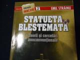 STATUETA BLESTEMATA-DR. EMIL STRAINU-TEORII SI CERCETARI NECONVENTIONALE-208 PG