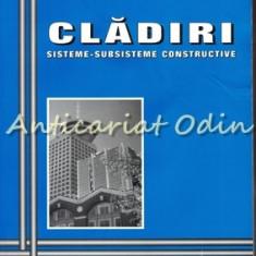 Cladiri. Sisteme - Subsisteme Constructive - Constantin Pestisanu