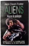 ALIENS - MISIUNE DE PEDEAPSA de ALAN DEAN FOSTER , 1979