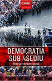Democratia sub asediu. Romania in context regional - Armand Gosu, Alexandru Gussi