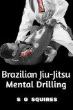 Brazilian Jiu-Jitsu Mental Drilling