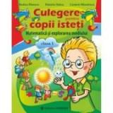 Matematica si explorarea mediului clasa I. Culegere pentru copii isteti - Daniela Stoica