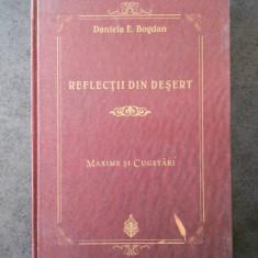 DANIELA E. BOGDAN - REFLECTII DIN DESERT. MAXIME SI CUGETARI