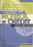 Cumpara ieftin Moneda Si Credit - Vasile Turliuc, Vasile Cocris, Angela Boariu, Ovidiu Stoica