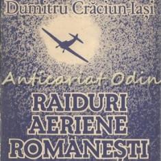 Raiduri Aeriene Romanesti - Constantin Ucrain, Dumitru Craciun-Iasi