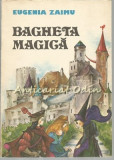 Cumpara ieftin Bagheta Magica - Eugenia Zaimu - Ilustratii: Dana Schobel-Roman