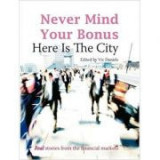 Never Mind Your Bonus. Here Is The City - Vic Daniels