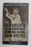 PARABOLELE SI INVATATURILE DOMNULUI NOSTRU IISUS HRISTOS SI ELEMENTE DE CATEHISM PENTRU CLASA A II - A , A LICEELOR INDUSTRIALE DE FETE de VASILE G. I