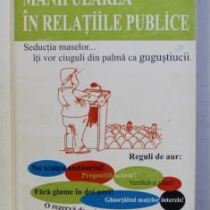 MANIPULAREA IN RELATIILE PUBLICE de ARNAULD DU MOULIN DE LABARTHETE , 1998