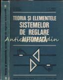 Teoria Si Elementele Sistemelor De Reglare Automata - D. Mihoc, M. Ceaparu