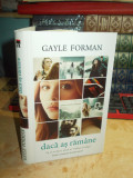 GAYLE FORMAN - DACA AS RAMANE , 2014 , EDITURA RAO CARTONATA