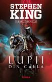 Lupii din Calla (Seria Turnul intunecat, partea a V-a, ed. 2019)/Stephen King