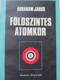 Foldszintes atomkor - Abraham Janos