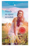 Soarele nu apune niciodata | Nora Roberts, Litera