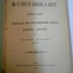 JURISPRUDENTA INALTEI CURTI DE CASTIUNE SI JUSTITIE A ROMANIEI ASUPRA CODULUI DE PROCEDURA CIVILA 1866-1885 - A. BLANCFORT