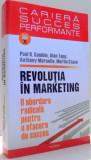 REVOLUTIA IN MARKETING de PAUL R. GAMBLE, ALAN TAPP...MERLIN STONE , 2008