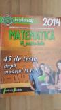 Matematica: 45 de teste dupa modelul M.E.N. - Adrian Zanoschi, Gheorghe Iurea