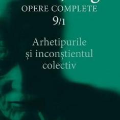 Opere complete. Vol. 9/1. Arhetipurile si inconstientul colectiv   C.G. Jung