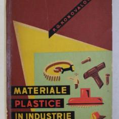 MATERIALE PLASTICE IN INDUSTRIE de P.G. KONOVALOV , 1963