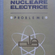 CENTRALE NUCLEARE ELECTRICE PROBLEME - NICOLAE DANILA SI ALTII