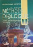 Methode Dialogue. Manual de limba franceza pentru clasa a VII-a, anul III de studiu
