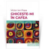 Ghiceste-mi in cafea   Victor Ion Popa