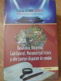 BASARABIA, BUCOVINA, CADRILATERUL, MARAMURESUL ISTORIC SI ALTE TINUTURI DISPUTATE DE ROMANI-DAN-SILVIU BOERESCU