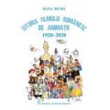 Istoria filmului romanesc de animatie 1920-2020 - Dana Duma