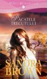 PACATELE TRECUTULUI - SANDRA BROWN