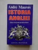 Andre Maurois - Istoria Angliei (editie actualizata)