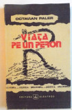 VIATA PE UN PERON, EDITIA A II-A de OCTAVIAN PALER, 1991