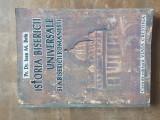 ISTORIA BISERICII UNIVERSALE SI A BISERICII ROMANESTI - IOAN M . BOTA , 1994