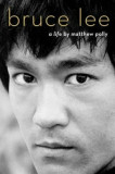 Bruce Lee: A Life, Hardcover/Matthew Polly