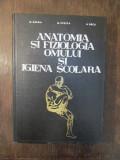 ANATOMIA SI FIZIOLOGIA OMULUI IN IGIENA SCOLARA-M.ZARMA