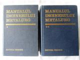 """""""MANUALUL INGINERULUI METALURG"""", Vol. I+II, Coord. Suzana Gadea,1970 / 1982, Alta editura"""