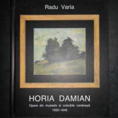 RADU VARIA - HORIA DAMIAN. OPERE DIN MUZEELE SI COLECTIILE ROMANESTI 1930-1946