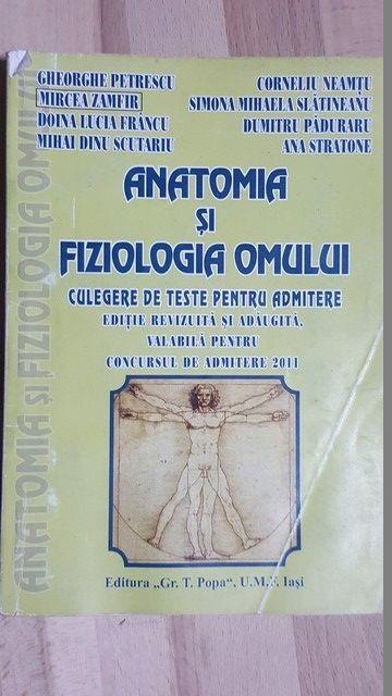 Anatomia si fiziologia omului Culegere de teste pentru admitere 2011- Gheorghe Petrescu, Mircea Zamfir