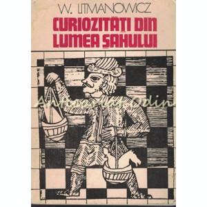 Curiozitati Din Lumea Sahului - W. Litmanowicz