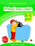 Imi Place La Gradinita. Primul Meu Caiet De Educatie Ecologica. 4-6 Ani/***