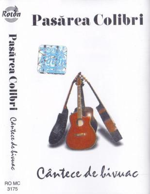 Caseta audio: Pasarea colibri - Cantece de bivuac ( originala, stare f.buna ) foto