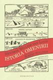 Istoria omenirii - de HENDRIK WILLEM VAN LOON, Humanitas