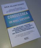 Ken Blanchard - Conducerea la un nivel superior