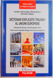 DICTIONAR EXPLICATIV TRILINGV AL UNIUNII EUROPENE de IORDAN GHEORGHE BARBULESCU , DANIELA RAPAN , 2009