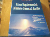 Cristina Panculescu - TAINA KOGAIONONULUI - MUNTELE SACRU AL DACILOR { 2008 }, Alta editura