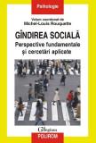 Gîndirea socială. Perspective fundamentale şi cercetări aplicate
