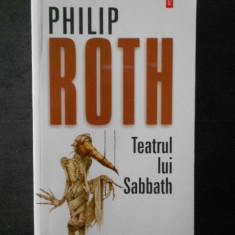 PHILIP ROTH - TEATRUL LUI SABBATH