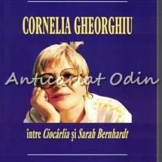 Cornelia Gheorghiu Intre Ciocarlia Si Sarah Bernhardt - Calin Ciobotari