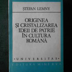 STEFAN LEMNY - ORIGINEA SI CRISTALIZAREA IDEII DE PATRIE IN CULTURA ROMANA