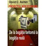 Proiectul noii economii - David C. Korten